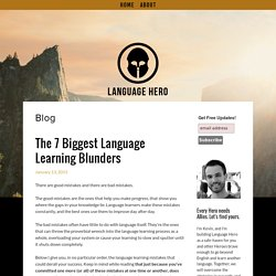 The 7 Biggest Language Learning Blunders — Language Hero