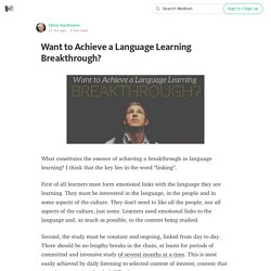 Want to Achieve a Language Learning Breakthrough?