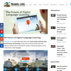 The Future of Digital Language Learning - Travel Life Experiences