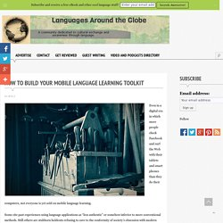 How to Build Your Mobile Language Learning Toolkit - Languages Around the Globe