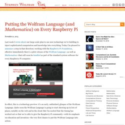 Putting the Wolfram Language (and Mathematica) on Every Raspberry Pi—Stephen Wolfram Blog