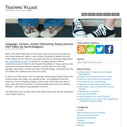 Language, Camera, Action! Motivating Young Learners with Video (by David Dodgson)