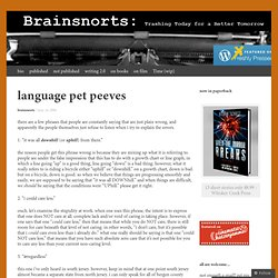 language pet peeves « brainsnorts inc >.<