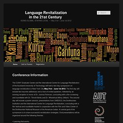 Language Revitalization                  in the 21st Century |                  GOING GLOBAL, STAYING LOCAL   •  May 31st – June 1st 2012