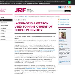 Language is a weapon used to make 'others' of people in poverty