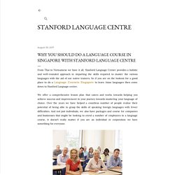 Why You Should Do A Language Course In Singapore With Stanford Language Centre