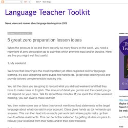 Language Teacher Toolkit: 5 great zero preparation lesson ideas