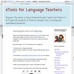 eTools for Language Teachers: Creating digital stories with Google Apps