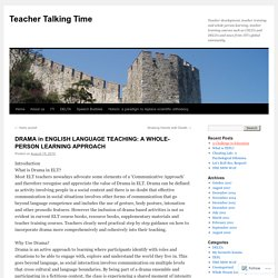 DRAMA in ENGLISH LANGUAGE TEACHING: A WHOLE-PERSON LEARNING APPROACH