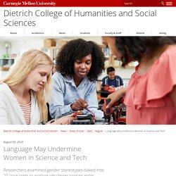 Language May Undermine Women in Science and Tech - Dietrich College of Humanities and Social Sciences