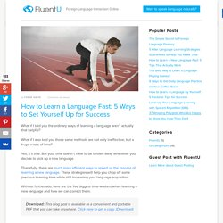 How to Learn a Language Fast: 5 Ways to Set Yourself Up for Success