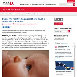 Babies who hear two languages at home develop advantages in attention