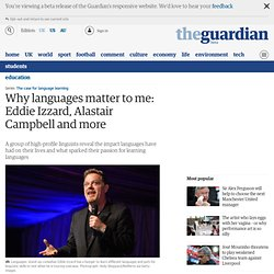 Why languages matter to me: Eddie Izzard, Alastair Campbell and more