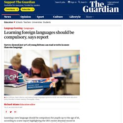 Learning foreign languages should be compulsory, says report