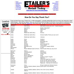 How do you say thank you? Over 200 languages/dialects. Brought to you by the E-Tailer's Digest - your resource for retail on the Net. - Retail discussion list.