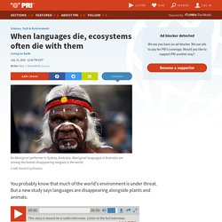 When languages die, ecosystems often die with them