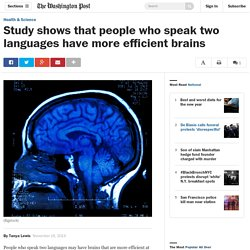 Study shows that people who speak two languages have more efficient brains