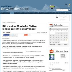 Bill making 20 Alaska Native languages official advances - Fairbanks Daily News-Miner: Alaska News
