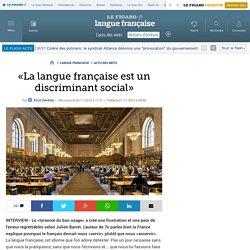 «La langue française est un discriminant social»