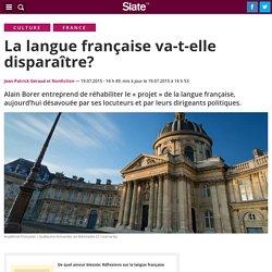 La langue française va-t-elle disparaître?