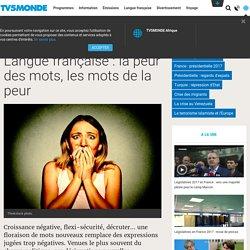 Langue française : la peur des mots, les mots de la peur