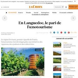 En Languedoc, le pari de l'œnotourisme - La Croix
