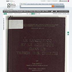 Le Languedoc et le Rouergue dans le Trésor des chartes / par Yves Dossat,... Anne-Marie Lemasson,... Philippe Wolff,...