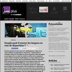 Google peut-il sauver les langues en voie de disparition ? - #POLITIQUE