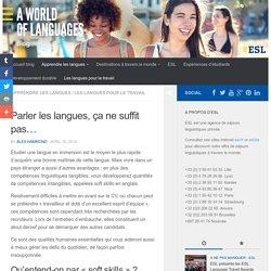 Parler les langues, ça ne suffit pas… - ESL – Séjours linguistiques