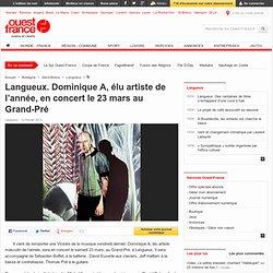Langueux. Dominique A, élu artiste de l'année, en concert le 23mars au Grand-Pré - Langueux -