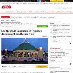 Les Quick de Langueux et Trégueux deviendront des Burger King