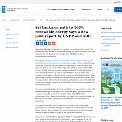 Sri Lanka on path to 100% renewable energy says a new joint report by UNDP and ADB