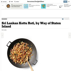 Sri Lankan Kottu Roti, by Way of Staten Island