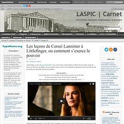 Les leçons de Cersei Lannister à Littlefinger, ou comment s'exerce le pouvoir