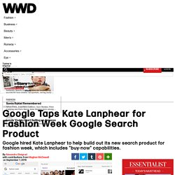 Google Taps Kate Lanphear for Fashion Week Google Search Product – WWD