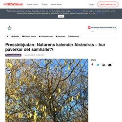 Pressinbjudan: Naturens kalender förändras – hur påverkar det... - Sveriges lantbruksuniversitet, SLU