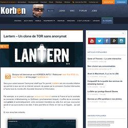 Lantern - Un clone de TOR sans anonymat « Korben Korben