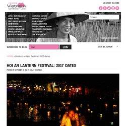 Hoi An Lantern Festival: 2017 dates - InsideVietnam Blog