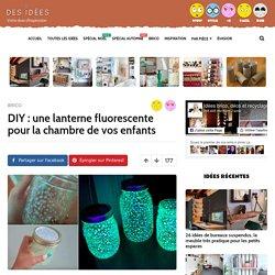 DIY : une lanterne fluorescente pour la chambre de vos enfants - Des idées