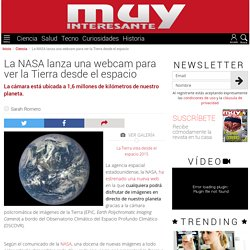 La NASA lanza una webcam para ver la Tierra desde el espacio