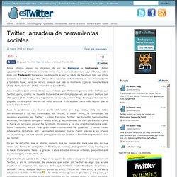 Twitter, lanzadera de herramientas sociales