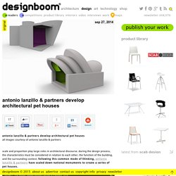 antonio lanzillo & partners develop architectural pet houses