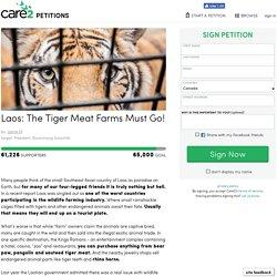 texte de la pétition: Laos: The Tiger Meat Farms Must Go!