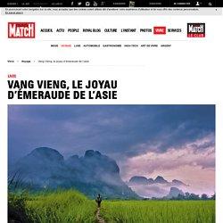 Laos - Vang Vieng, le joyau d'émeraude de l'asie