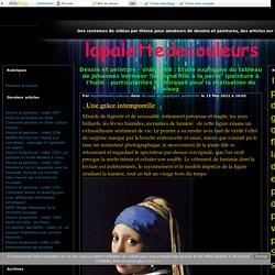 """Dessin et peinture - vidéo 369 : Etude expliquée du tableau de Johannes Vermeer """"la jeune fille à la perle"""" (peinture à l'huile - particularités techniques pour la réalisation du visag - lapalettedecouleurs"""
