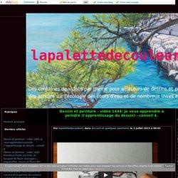 vidéo 1444: Je veux apprendre à peindre (l'apprentissage du dessin) - conseil 4. - lapalettedecouleurs