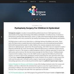 Laparoscopic Pyeloplasty Surgery for Children in Hyderabad