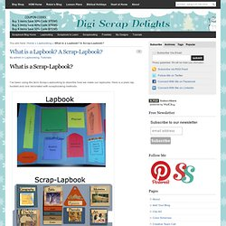What is a Lapbook? A Scrap-Lapbook? - Digital Scrapbooking Blog