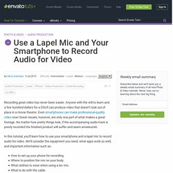 Use a Lapel Mic and Your Smartphone to Record Audio for Video