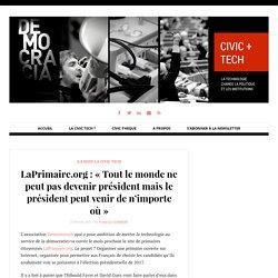 LaPrimaire.org : « Tout le monde ne peut pas devenir président mais le président peut venir de n'importe où » - Civic Tech